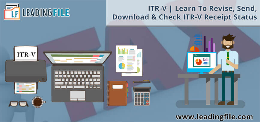 ITR-V | Learn To Revise, Send, Download & Check ITR-V Receipt Status