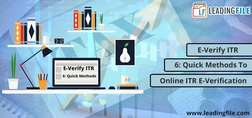 E-Verify ITR | 6: Quick Methods To – Online ITR E-Verification