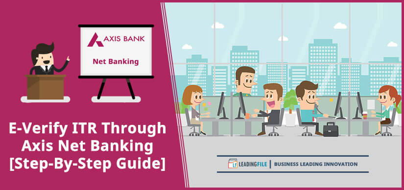 E-Verify ITR Through Axis Net Banking [Step-By-Step Guide]