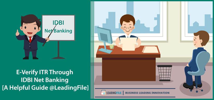 E-Verify ITR Through IDBI Net Banking [A Helpful Guide @LeadingFile]