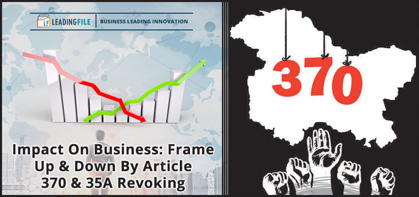 Impact On Business - Frame Up & Down By Article 370 & 35A Revoking